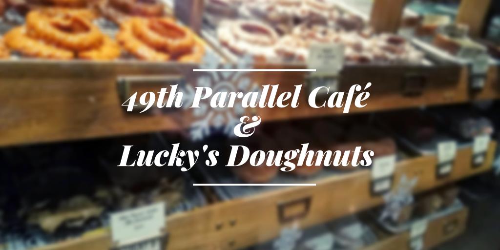 49th Parallel Café & Lucky's Doughnuts